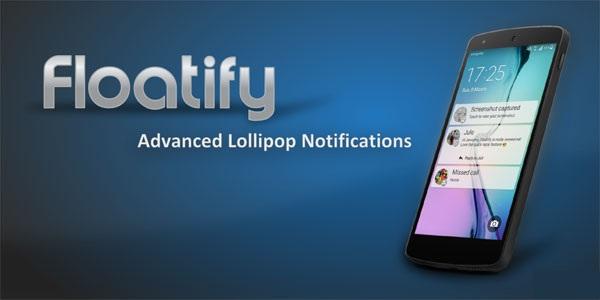 دانلود Floatify Notifications Pro 6.20 – اطلاعیه های شناور همانند Lollipop اندروید